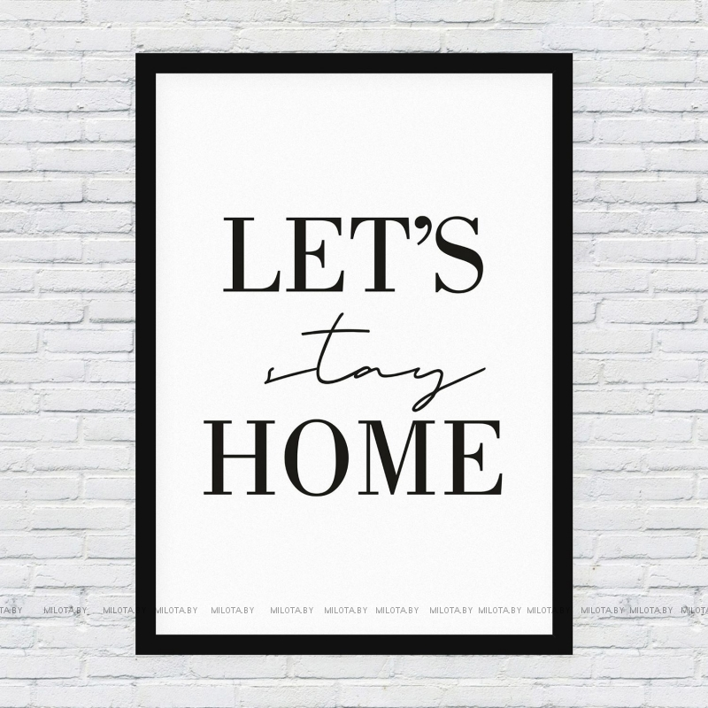 "Постер ""Lets stay home"""